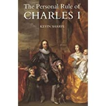 The Personal Rule of Charles I
