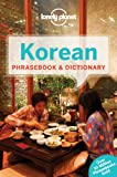 Korean Phrasebook & Dictionary (Lonely Planet Phrasebook and Dictionary)