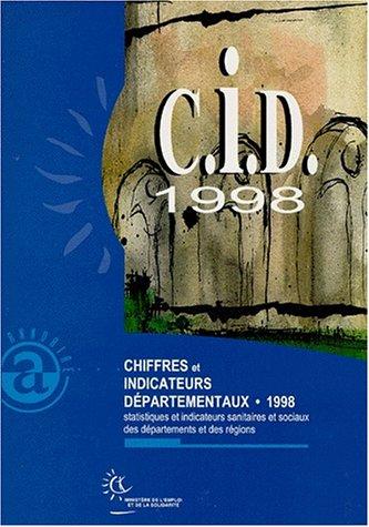 CHIFFRES ET INDICATEURS DEPARTEMENTAUX 1998. Statistiques et indicateurs sanitaires et sociaux des départements et des régions