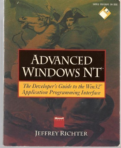 Advanced Windows Nt: The Developer's Guide to the Win32 Application Programming Interface/Book and Disk by Richter, Jeffrey (1993) Hardcover