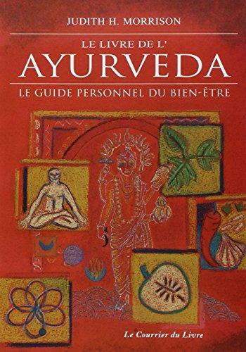 Le livre de l'Ayurveda : Le guide personnel du bien-être par Judith-H Morrison