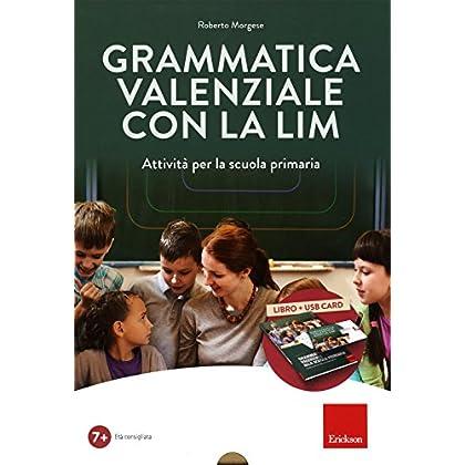 Grammatica Valenziale Con La Lim. Attività Per La Scuola Primaria. Con Usb Flash Drive
