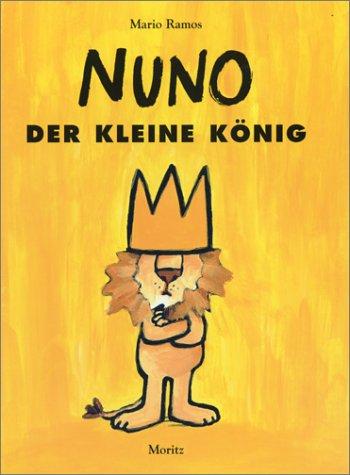 Preisvergleich Produktbild Nuno: Der kleine König (Moritz)
