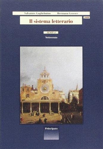 Il sistema letterario 2000. Testi. Per le Scuole superiori: 4
