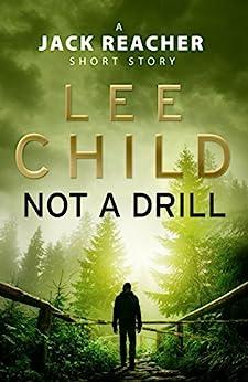 Not a Drill: A Jack Reacher Short Story von [Child, Lee]
