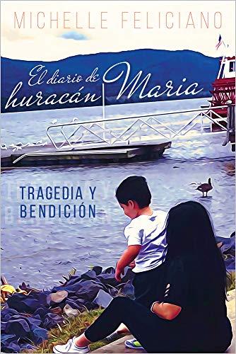 El diario de huracán María: Tragedia y bendición por Michelle Feliciano