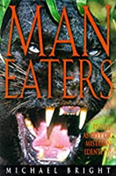 Man Eaters: An Enthralling Study of the Animals That Prey on Humans
