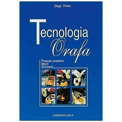 Tecnologia Orafa Manuale Oreficeria 1999