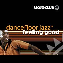 Mojo Club Vol. 12 (Feeling Good)