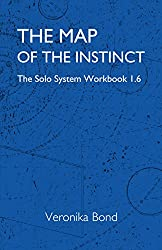 The Map of the Instinct: The Solo System Workbook 1.6 (The Solo System Workbooks 1 6) (English Edition)