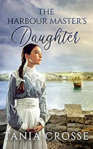 THE HARBOUR MASTER'S DAUGHTER a compelling saga of love, loss and self-discovery (Devonshire Sagas Book 1) (En