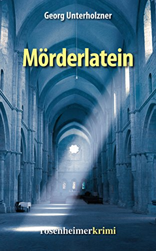 Mörderlatein (rosenheimerkrimi 3) von [Unterholzner, Georg]