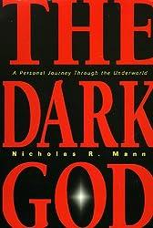 Dark God: A Personal Journey Through the Underworld