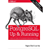 PostgreSQL: Up and Running: A Practical Introduction to the Advanced Open Source Database