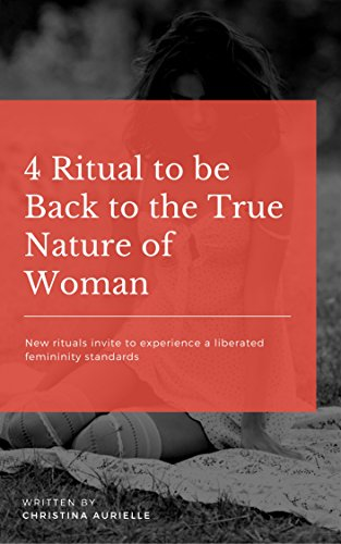 4-ritual-to-be-back-to-the-true-nature-of-woman-english-edition