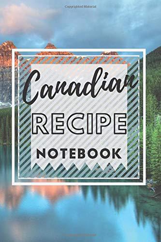 Canadian Recipe Notebook (Cuisine Recipe Notebook, Band 5) -