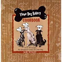 [ THREE DOG BAKERY COOKBOOK: OVER 5 RECIPES FOR ALL-NATURAL TREATS FOR YOUR DOG ] Three Dog Bakery Cookbook: Over 5 Recipes for All-Natural Treats for Your Dog By Dye, Dan ( Author ) Oct-1998 [ Hardcover ]