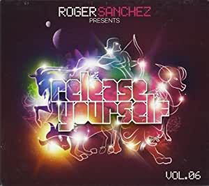 Roger Sanchez Presents Release Yourself Vol. 6