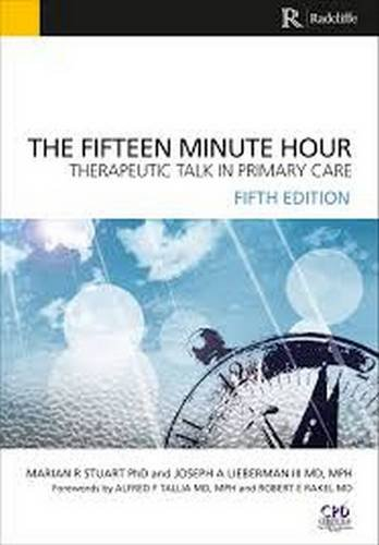 The Fifteen Minute Hour: Therapeutic Talk in Primary Care, Fifth Edition por Marian R. Stuart