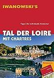 Tal der Loire mit Chartres - Reiseführer von Iwanowski