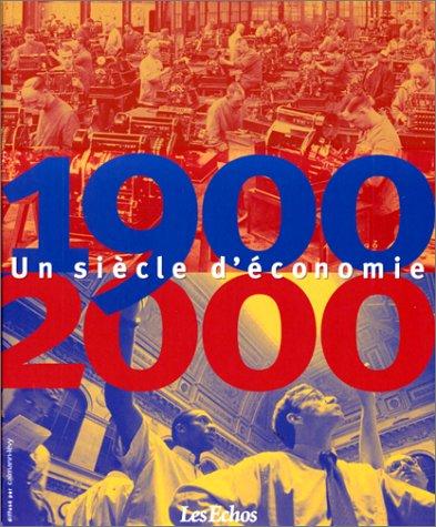 1900-2000 UN SIECLE D'ECONOMIE