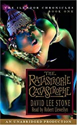 The Illmoore Chronicles #1: The Ratastrophe Catastrophe (The Illmoor Chronicles)