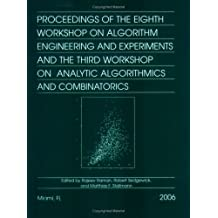 Proceedings of the Eighth Workshop on Algorithm Engineering and Experiments and the Third Workshop (Proceedings in Applied Mathematics, Band 123)
