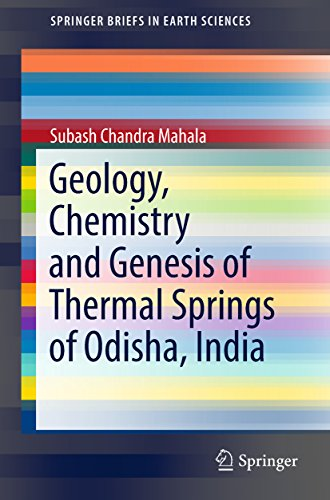 Geology, Chemistry and Genesis of Thermal Springs of Odisha, India (SpringerBriefs in Earth Sciences)