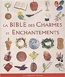 La Bible des Charmes et des Enchantements
