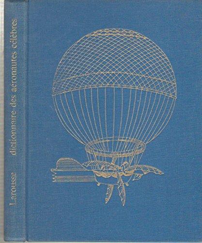 Dictionnaire des aéronautes célèbres.