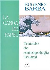 Canoa de papel, la par Eugenio Barba
