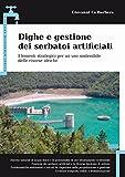 Dighe e gestione dei serbatoi artificiali. Elementi strategici per un uso sostenibile delle risorse idriche