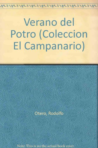 Verano del Potro (Coleccion El Campanario) por Rodolfo Otero