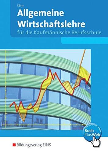 Allgemeine Wirtschaftslehre, EURO, Für die kaufmännische Berufsschule, Ausgabe Baden-Württemberg