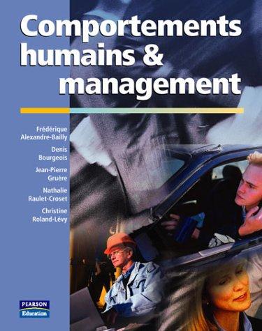 Comportements humains et management par Frédérique Alexandre-Bailly, Denis Bourgeois, Jean-Pierre Gruère, Nathalie Raulet-Croset
