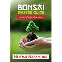 Bonsai Master Guide How to grow a bonsai tree (English Edition)