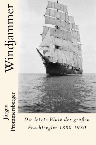 Windjammer: Die letzte Blüte der großen Frachtsegler 1880-1930