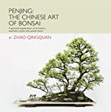 Penjing: The Art of Chinese Bonsai: A Pictorial Exploration of Its History, Aesthetics, Styles and Preservation