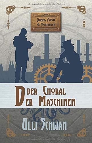 Der Choral der Maschinen (Dampf, Magie und Moritaten)