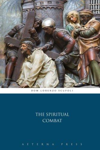 The Spiritual Combat by Dom Lorenzo Scupoli (2014-12-19)