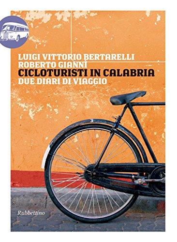 Cicloturisti in Calabria: Due diari di viaggio (Viaggio in Calabria)