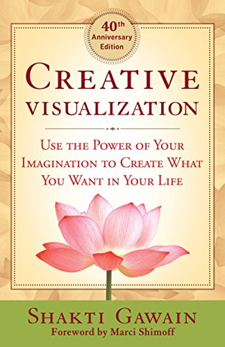 Creative Visualization: Use the Power of Your Imagination to Create What You Want in Your Life (English Edition)