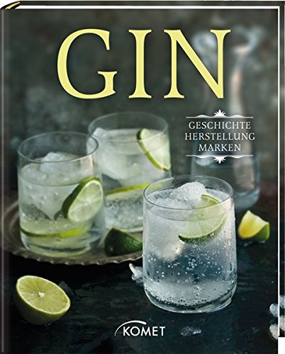 Preisvergleich Produktbild Gin: Geschichte, Herstellung, Marken