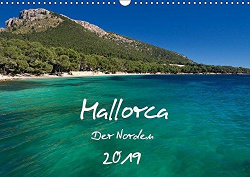 Mallorca - Der Norden (Wandkalender 2019 DIN A3 quer): Malerische Buchten, zauberhafte Landschaften, bizarre Felsküsten und weitere Impressionen ... (Monatskalender, 14 Seiten ) (CALVENDO Orte)