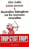 Lettre ouverte à Maximilien Robespierre sur les nouveaux muscadins par Gallo