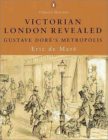 Victorian London Revealed: Gustave Dore's Metropolis (Penguin Classic History)
