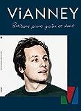 Vianney : partitions piano, guitare et chant / [paroles et musique de Vianney] | Vianney (1991-....). Compositeur. Parolier. Arrangeur