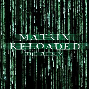 Click for larger image of Matrix Reloaded: the Album / O