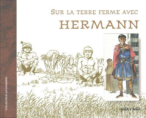 Sur la terre ferme avec Hermann par Olivier Cassiau