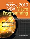 Develop custom Access VBA macros Perfect for power users, Microsoft Access 2010 VBA Macro Programming reveals how to maximize the features and functionality of Access 2010. You'll get in-depth details on Access VBA programming and application develop...